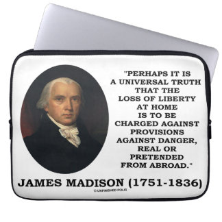 James Madison Loss Of Liberty At Home Danger Quote Laptop Sleeves