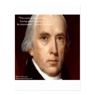 "James Madison ""Mistrust Power"" Wisdom Quote Postcard"