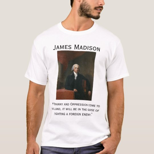 James Madison on Tyranny T-Shirt