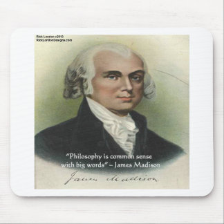 "James Madison ""Philosophy/Common Sense"" Quote Mouse Pad"