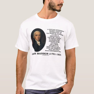 James Madison Popular Government Information T-Shirt