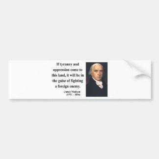 James Madison Quote 2b Bumper Sticker