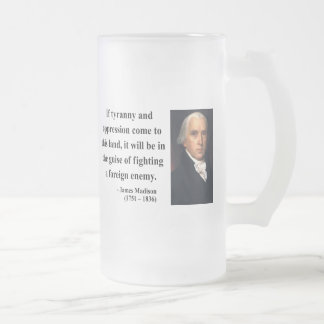James Madison Quote 2b Frosted Glass Beer Mug