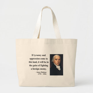 James Madison Quote 2b Large Tote Bag
