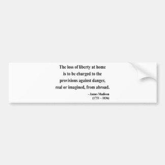 James Madison Quote 3a Bumper Sticker