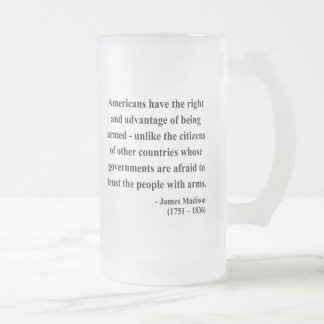 James Madison Quote 4a Frosted Glass Beer Mug