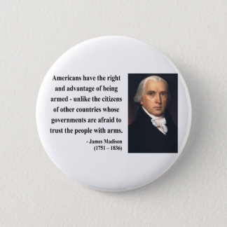 James Madison Quote 4b Pinback Button