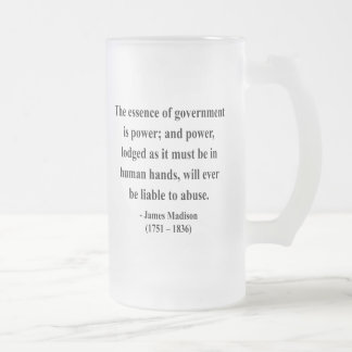 James Madison Quote 5a Frosted Glass Beer Mug