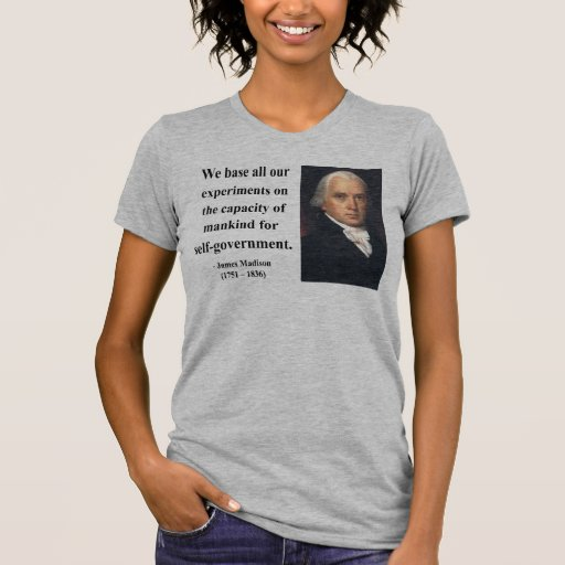 James Madison Quote 6b Tees