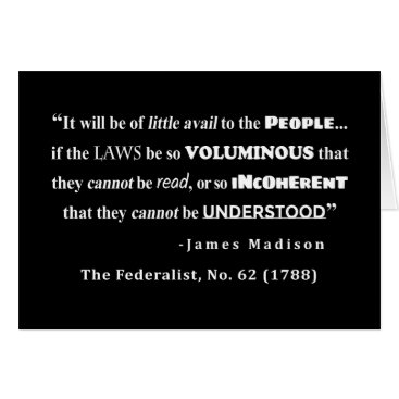 Lawyer Themed James Madison Quote from The Federalist, No. 62 Card