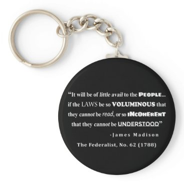 Lawyer Themed James Madison Quote from The Federalist, No. 62 Keychain