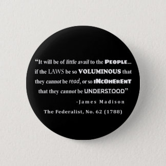 James Madison Quote from The Federalist, No. 62 Pinback Button