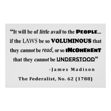 Lawyer Themed James Madison Quote from The Federalist, No. 62 Poster