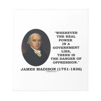 James Madison Real Power Lies Danger Of Oppression Memo Note Pad