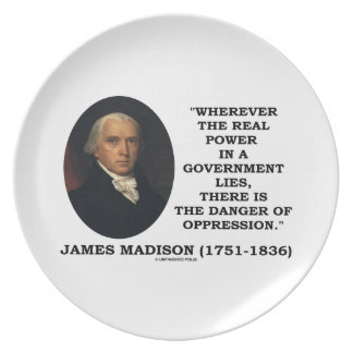 James Madison Real Power Lies Danger Of Oppression Dinner Plates