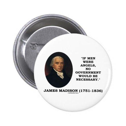 James Madison si los hombres fueran ángeles ningún Pins