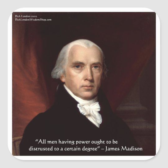 """James Madison """"War & Freedom"""" Wisdom Quote Gifts Square Sticker"""