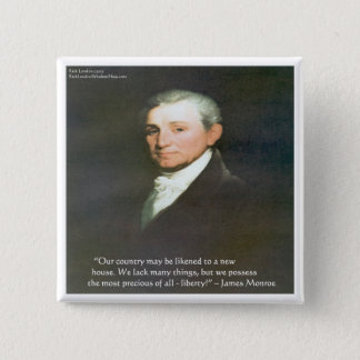 James Monroe American Liberty Wisdom Quote Gifts Pinback Button