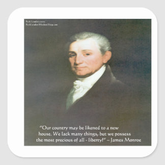James Monroe American Liberty Wisdom Quote Gifts Square Sticker