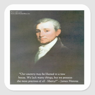 James Monroe American Liberty Wisdom Quote Gifts Square Sticker