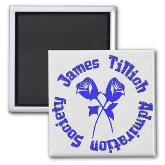 James Tillich Admiration Society 2 Inch Square Magnet