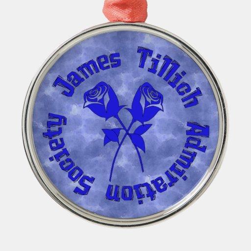 James Tillich Admiration Society Metal Ornament