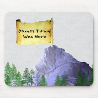 James Tillich Was Here Mouse Pad