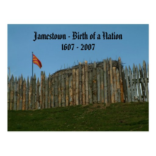 Jamestown - Birth of a Nation, 1607 - 2007 Post Card