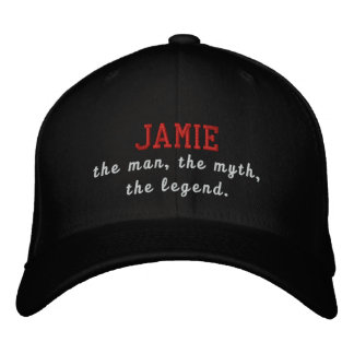Jamie the man, the myth, the legend embroidered hats