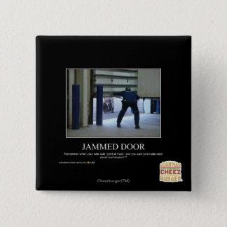 Jammed Door Pinback Button