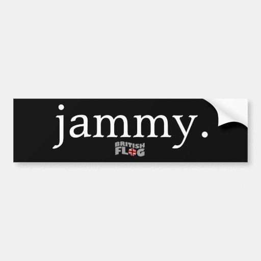 Jammy - British slang Bumper Sticker