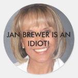Jan Brewer is an idiot Classic Round Sticker
