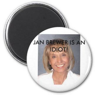 Jan Brewer is an idiot Magnet