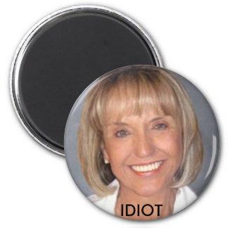 Jan Brewer is an idiot 2 Inch Round Magnet
