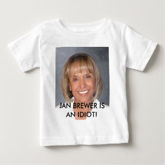 Jan Brewer is an idiot Tees
