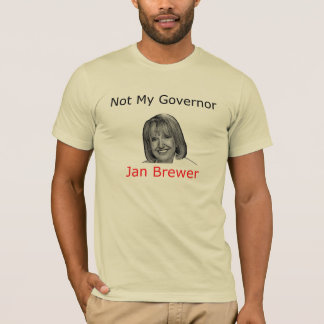 Jan Brewer Not My Governor T-Shirt