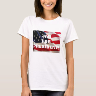 JAN FOR PRESIDENT T-Shirt