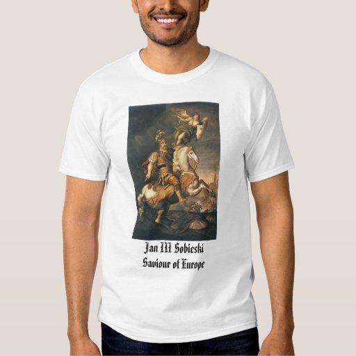 Jan III Sobieski, Jan III SobieskiSaviour of Eu... T-Shirt