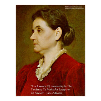 "Jane Addams ""Morality Excludes Self"" Wisdom Poster Poster"