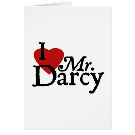 Jane Austen I LOVE Mr. Darcy Card