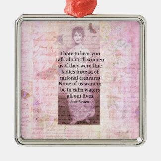Jane Austen Inspirational quote empowerment women Metal Ornament
