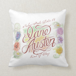 Jane Austen Kind of Day Pillow