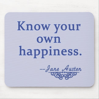 Jane Austen Know Your Own Happiness Quote Mouse Pads