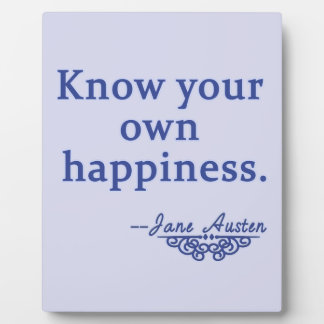 Jane Austen Know Your Own Happiness Quote Display Plaques