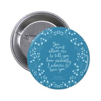 Jane Austen Pride and Prejudice Floral Love Quote Pinback Button