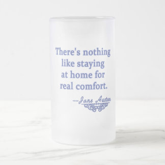Jane Austen Quotation about Home Frosted Glass Beer Mug