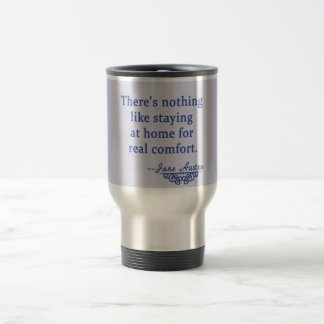 Jane Austen Quotation about Home Travel Mug