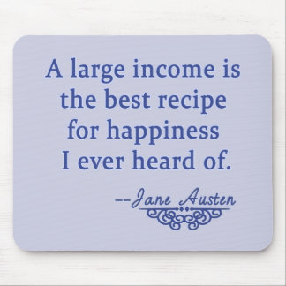 Jane Austen Quote A Large Income Mousepad