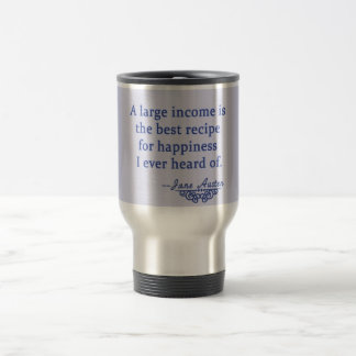 Jane Austen Quote A Large Income Travel Mug