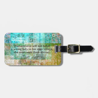 Jane Austen quote about adventure and travel Luggage Tag